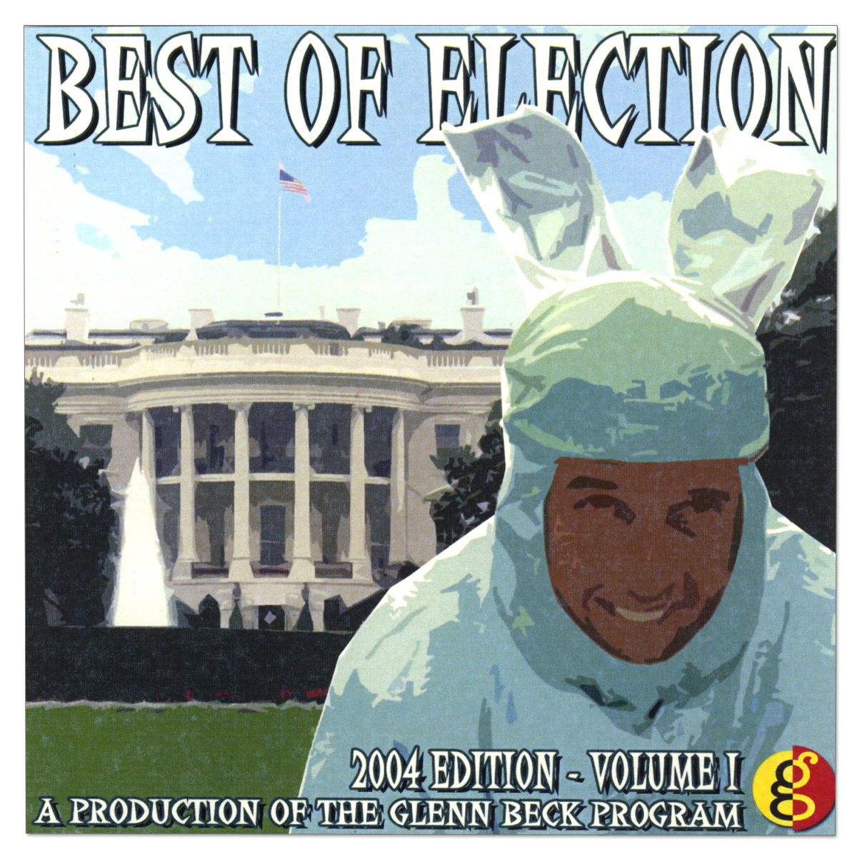 Glenn Beck Best Of Election 2004 - Volume 1