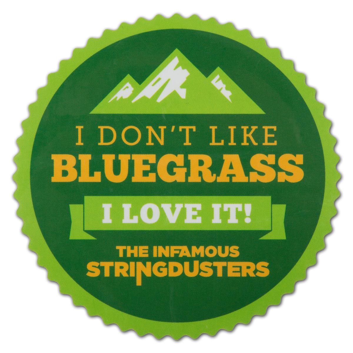 "The Stringdusters - Green ""I Don't Like Bluegras"" Die-Cut Sticker"