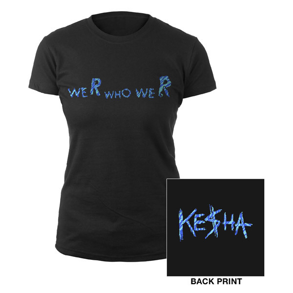 Ke$ha We R Who We R Junior Tee