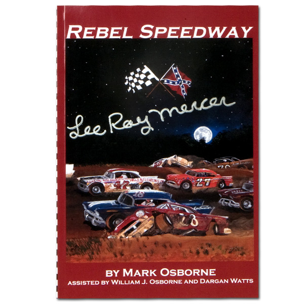 REBEL SPEEDWAY By Mark Osborne