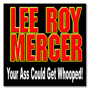 LEE ROY MERCER – Your Ass Could Get Whooped! - Sticker