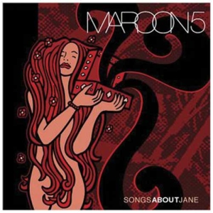 Maroon 5 - Songs About Jane - MP3 Download