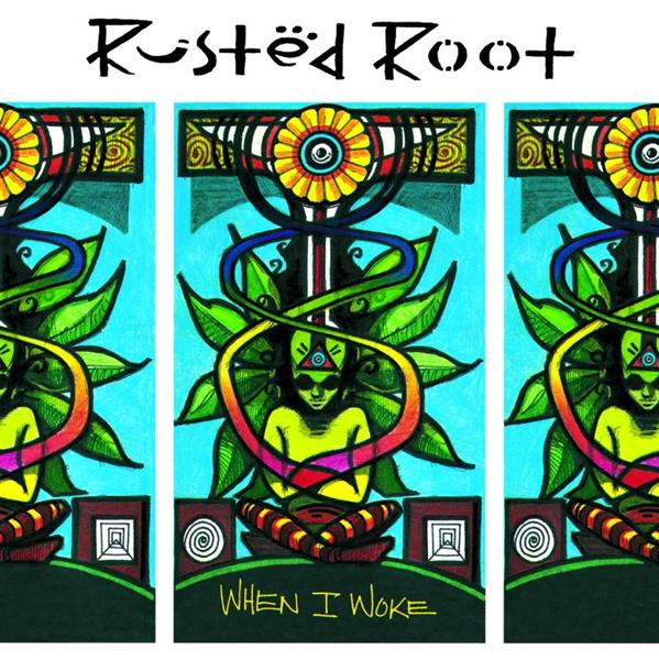 Rusted Root - When I Woke - MP3 Download