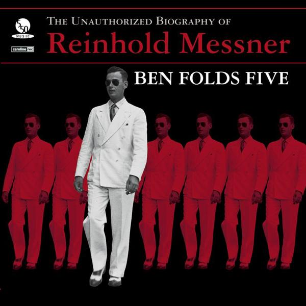 Ben Folds Five - The Unauthorized Biography Of Reinhold Messner - MP3 Download