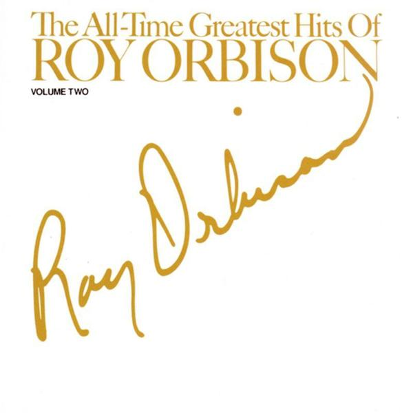 Roy Orbison - The All time Greatest Hits of Roy Orbison - Volume #2 - MP3 Download