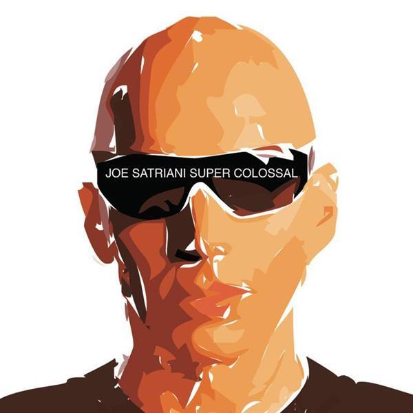 Joe Satriani - Super Colossal - MP3 Download