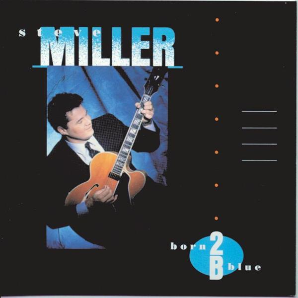 Steve Miller - Born 2 B Blue - MP3 Download