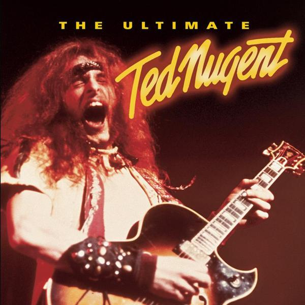 Ted Nugent - The Ultimate Ted Nugent - MP3 Download