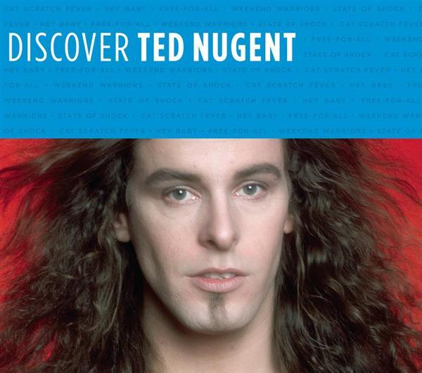 Ted Nugent - Discover Ted Nugent - MP3 Download