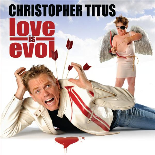 Christopher Titus - Love Is Evol - MP3 Download
