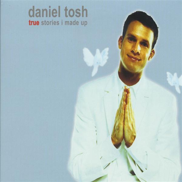 Daniel Tosh - True Stories I Made Up - MP3 Download
