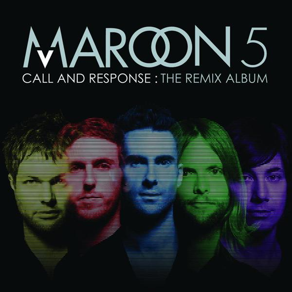 Maroon 5 - Call And Response: The Remix Album - MP3 Download