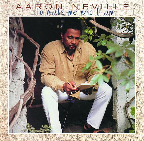 Aaron Neville - ...To Make Me Who I Am - MP3 Download
