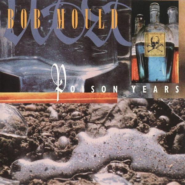 Bob Mould - Poison Years - MP3 Download