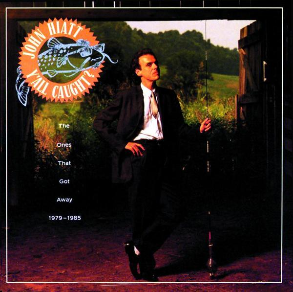 John Hiatt - Y'All Caught? The Ones That Got Away 1979-1985 - MP3 Download