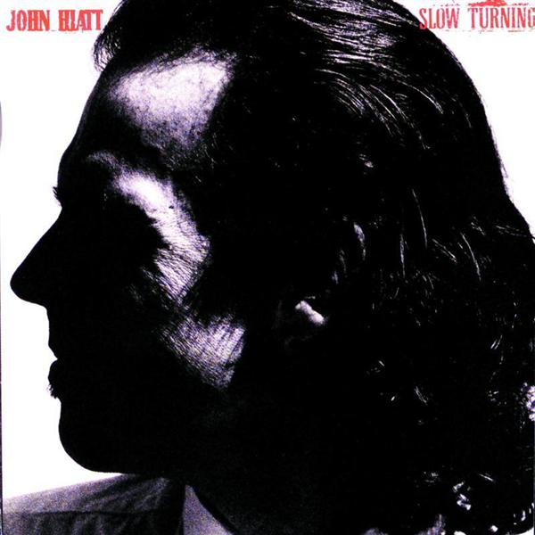 John Hiatt - Slow Turning - MP3 Download
