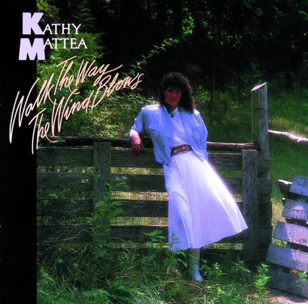 Kathy Mattea - Walk The Way The Wind Blows - MP3 Download