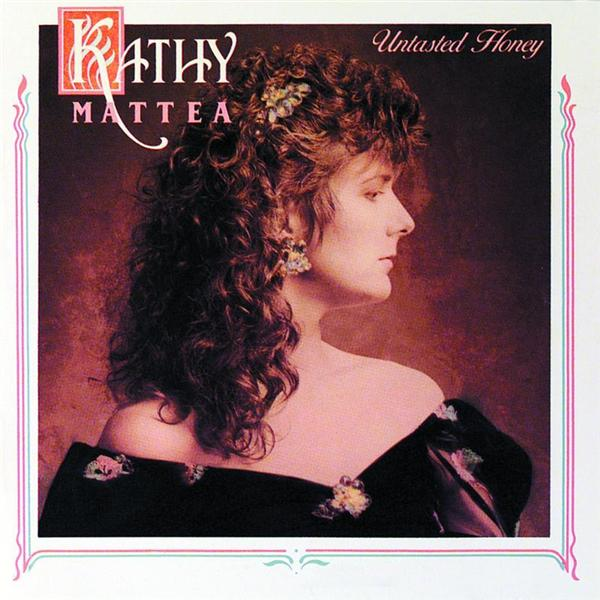 Kathy Mattea - Untasted Honey - MP3 Download