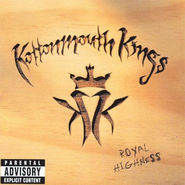 Kottonmouth Kings - Royal Highness - MP3 Download