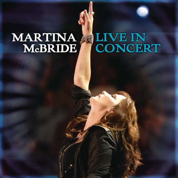 Martina McBride - Martina McBride: Live In Concert - MP3 Download