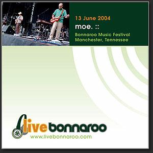 moe. - 2004/06/13 Bonnaroo Music Festival, Manchester, TN - MP3 Download