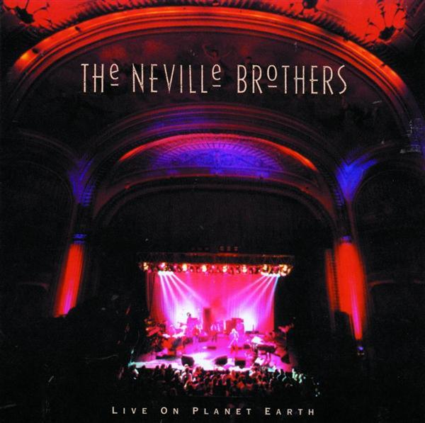 Neville Brothers - Live On Planet Earth - MP3 Download