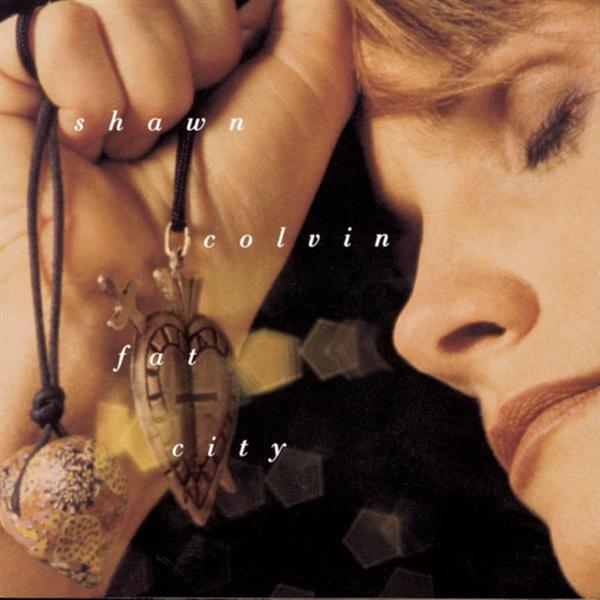 Shawn Colvin - Fat City - MP3 Download