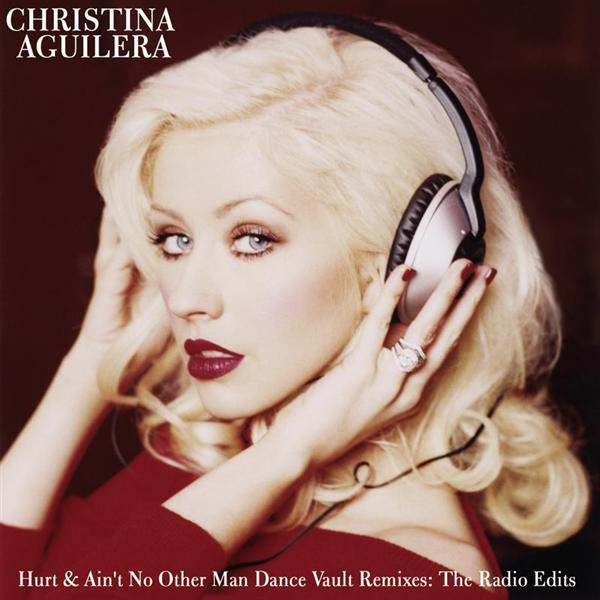 Christina Aguilera - Dance Vault Mixes - Hurt & Ain't No Other Man: The Radio Remixes - MP3 Download