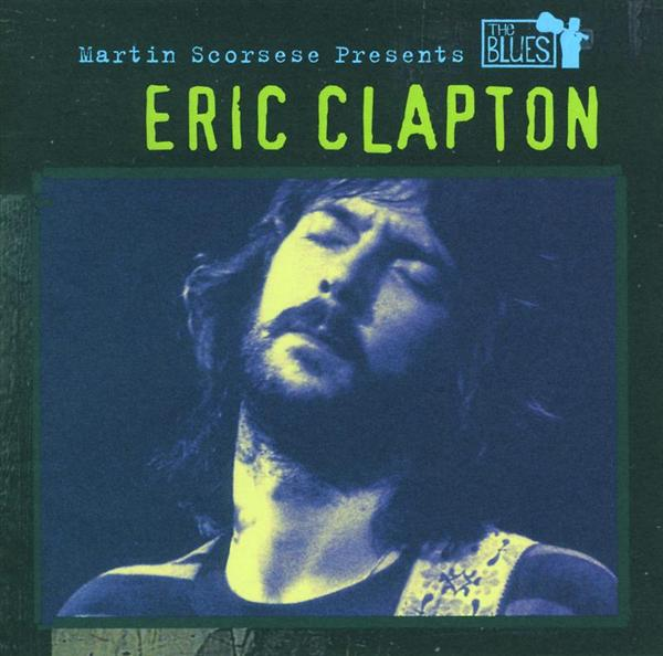 Eric Clapton - Martin Scorsese Presents The Blues: Eric Clapton - MP3 Download