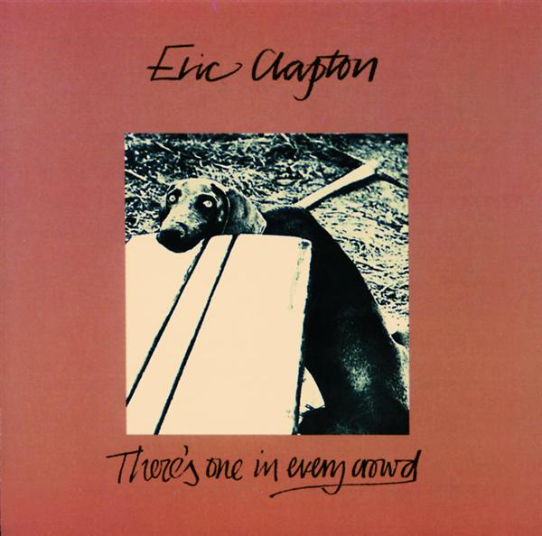 Eric Clapton - There's One In Every Crowd - MP3 Download