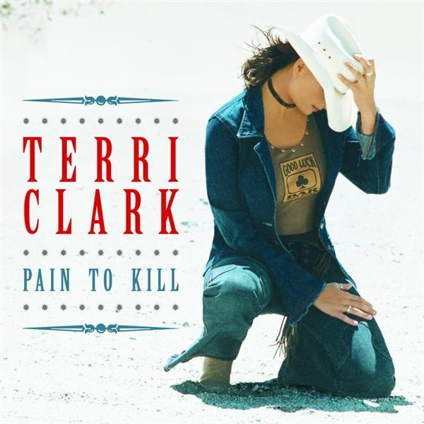 Terri Clark - Pain To Kill - MP3 Download