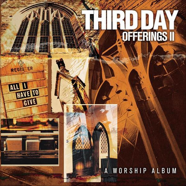 Third Day - Offerings II: All I Have to Give - MP3 Download