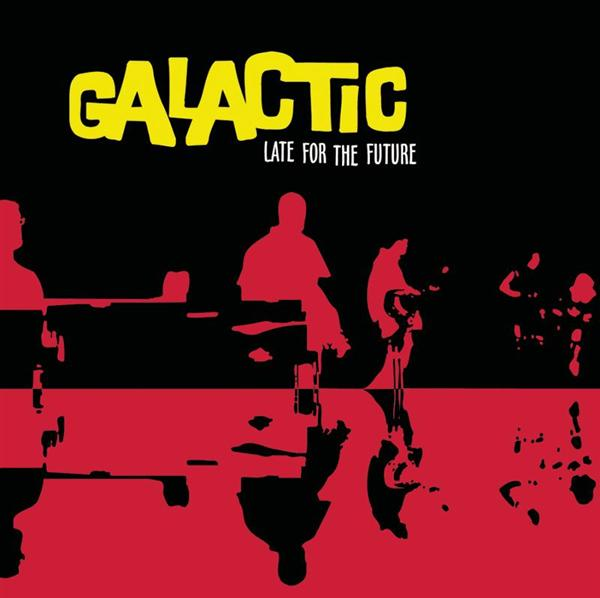 Galactic - Late For The Future - MP3 Download