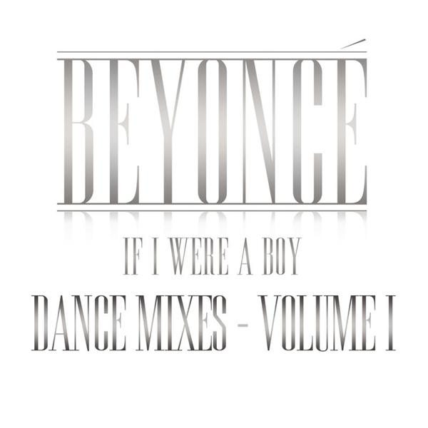 Beyoncé - If I Were A Boy - Dance Mixes - Volume I - MP3 Download