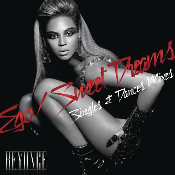 Beyoncé - Ego/Sweet Dreams Singles & Dance Mixes - MP3 Download