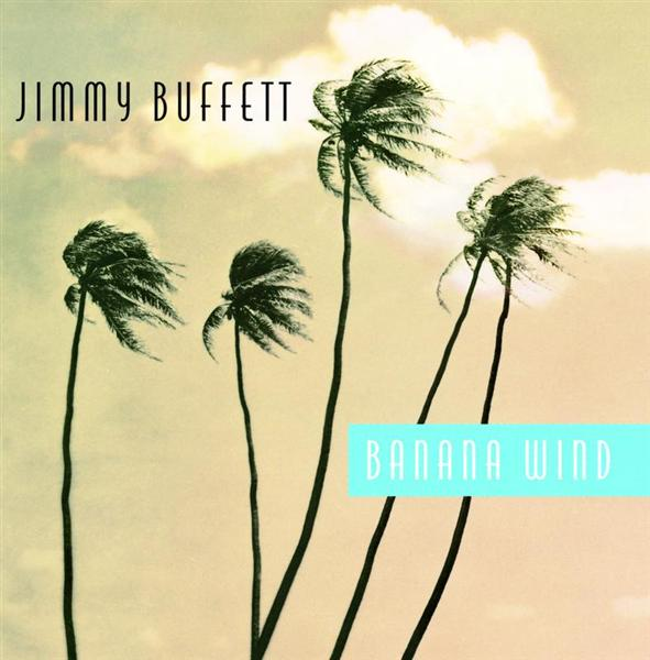 Jimmy Buffett - Banana Wind - MP3 Download