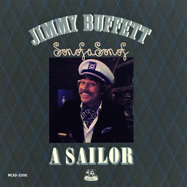 Jimmy Buffett - Son Of A Son Of A Sailor - MP3 Download