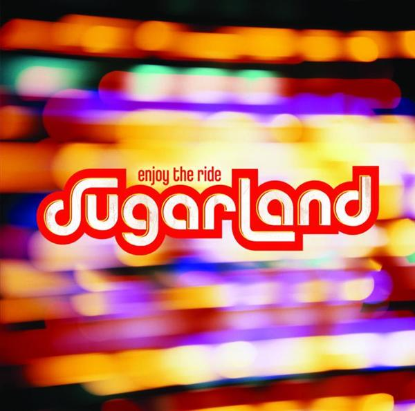 Sugarland - Enjoy The Ride - MP3 Download
