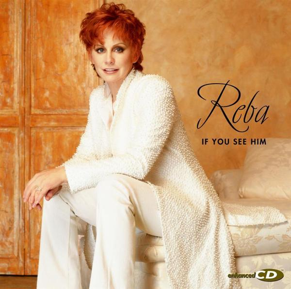 Reba McEntire - If You See Him - MP3 Download