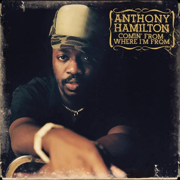 Anthony Hamilton - Comin' From Where I'm From - MP3 Download