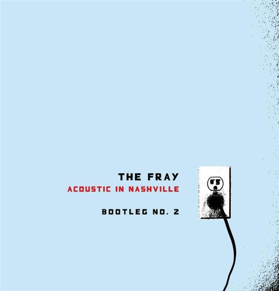 The Fray - Acoustic In Nashville - Bootleg No. 2 - MP3 Download