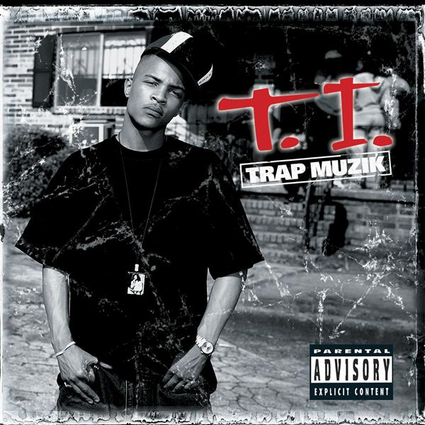 T.I. - Trap Muzik (Explicit)  - MP3 Download