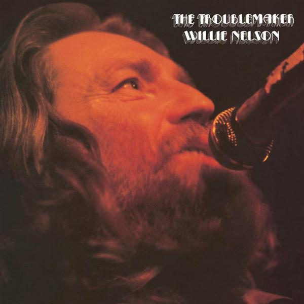 Willie Nelson - The Troublemaker - MP3 Download