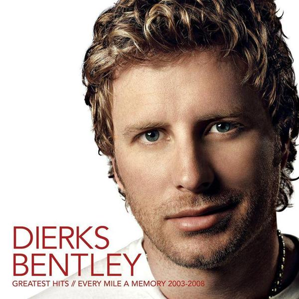 Dierks Bentley -  Greatest Hits / Every Mile A Memory 2003 - 2008 - MP3 Download