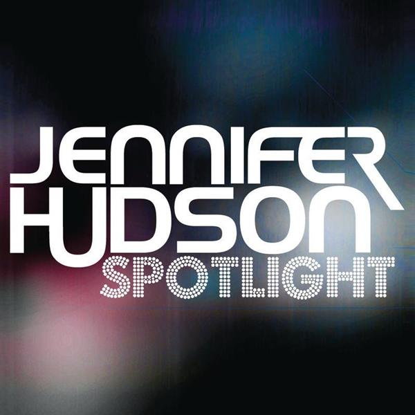 Jennifer Hudson - Spotlight - The Remixes - MP3 Download