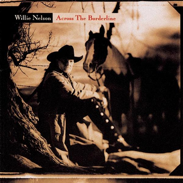 Willie Nelson - Across The Borderline - MP3 Download