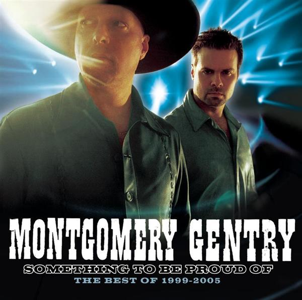 Montgomery Gentry - Something To Be Proud Of:  Best Of 1999-2005 - MP3 Download