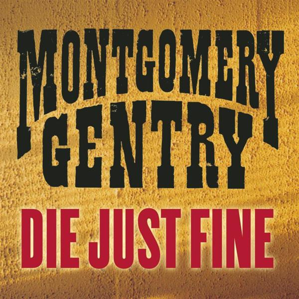 Montgomery Gentry - Die Just Fine - MP3 Download