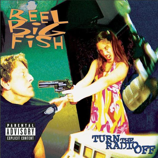 Reel Big Fish - Turn The Radio Off (Explicit) - MP3 Download