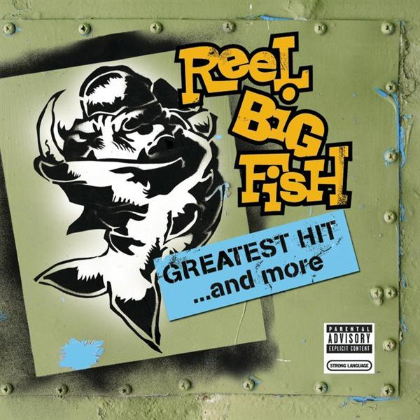Reel Big Fish - Greatest Hit And More (Explicit) - MP3 Download